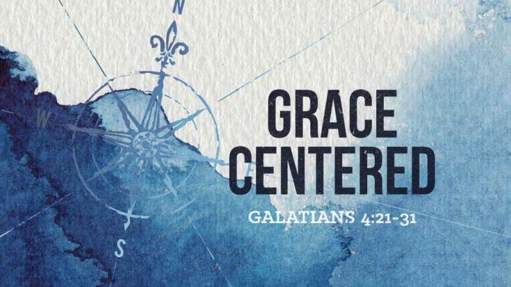 grace-centered-galatians-421-31